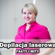 depilacja laserowa - FAKTY I MITY