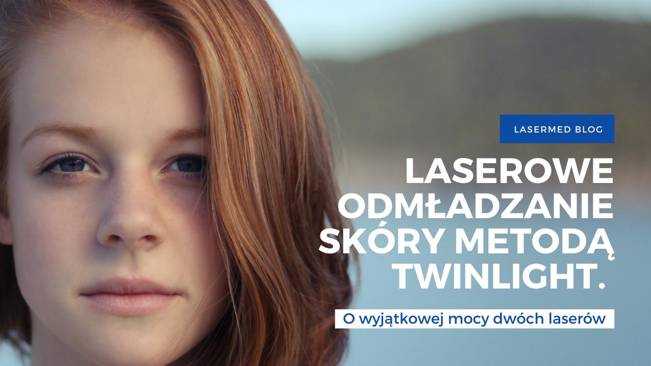 odmładzanie skóry metodą TwinLight