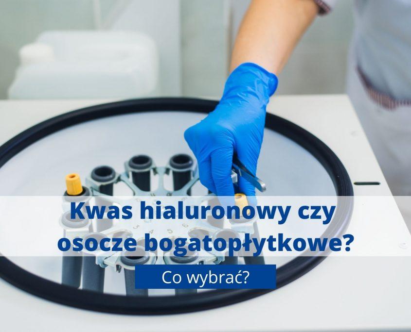 Kwas hialuronowy czy osocze bogatopłykowe?