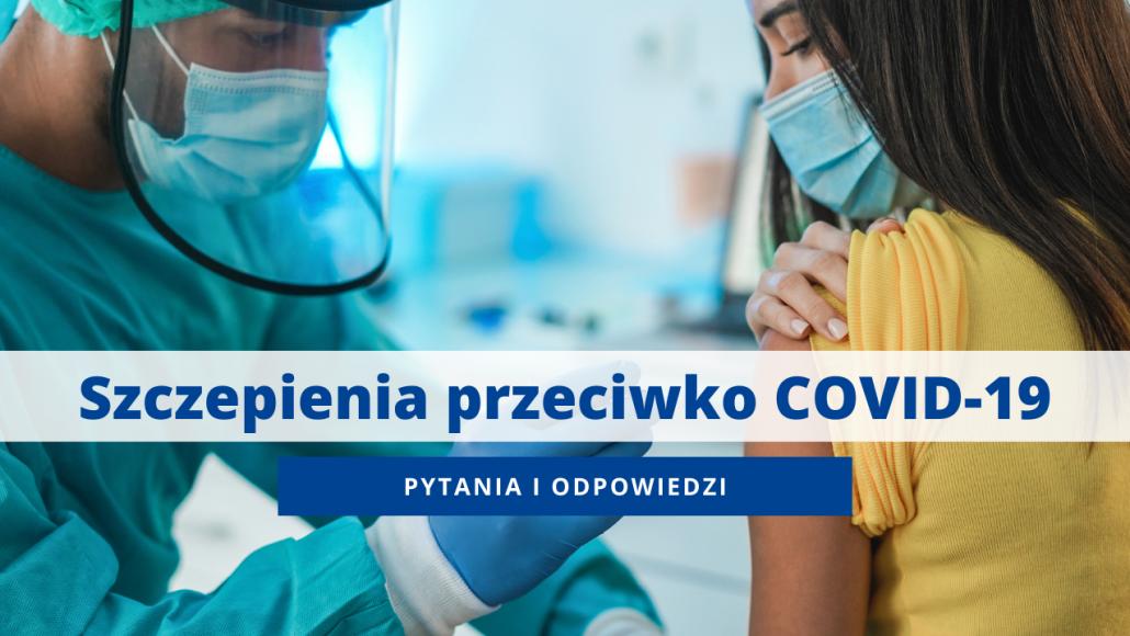 Szczepienia przeciwko COVID-19. Pytania i odpowiedzi